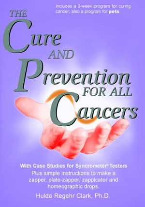 """The Cure and Prevention of All Cancers,"" Book by Hulda Clark"