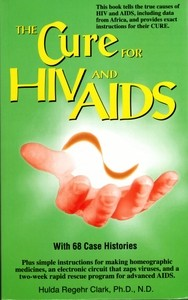 """The Cure For HIV and AIDS,"" Book by Hulda Clark"